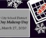Snow Make Up Day will Be March 27